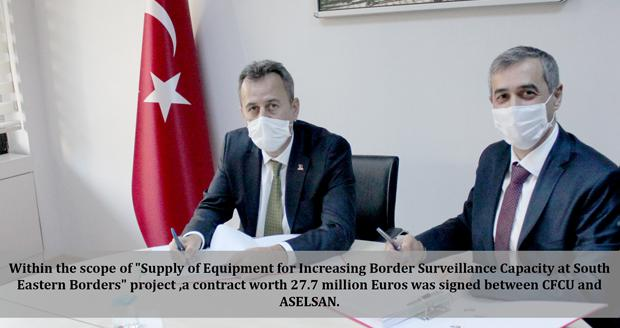 "Within the scope of ""Supply of Equipment for Increasing Border Surveillance Capacity at South Eastern Borders"" project ,a contract worth 27.7 million Euros was signed between CFCU and ASELSAN."